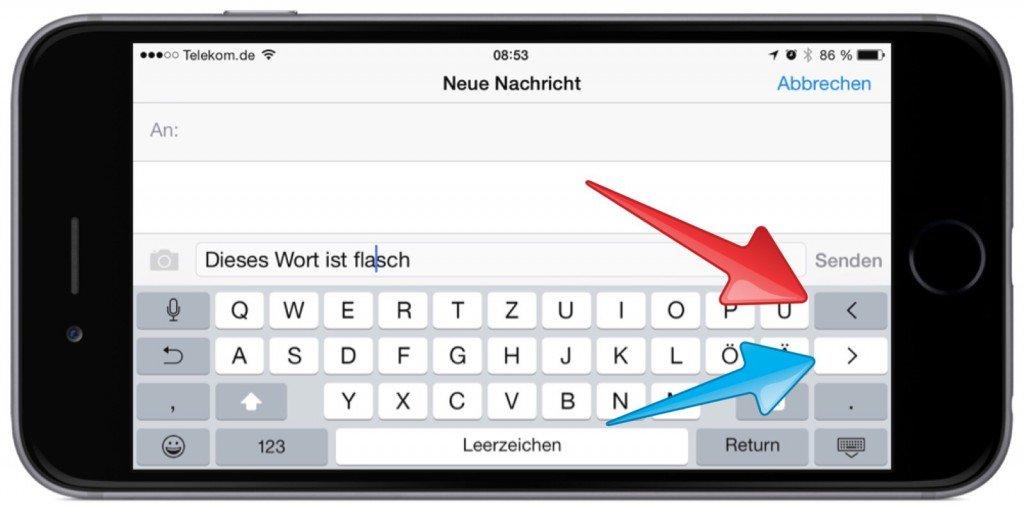 iPhone6,Wort,falsch,Lupe,Vor-Taste,Rück-Taste,Cursor,Cursortaste,Querformat,Hochformat,quer 1