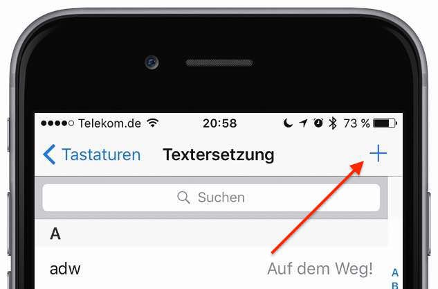 """Tippen Sie auf """"Textersetzung"""" und oben rechts auf das """"Plus""""-Zeichen (+)"""