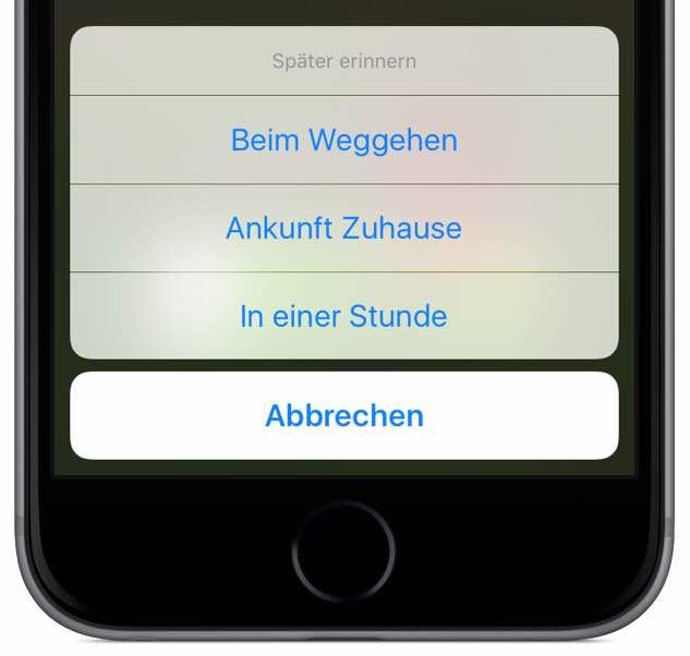 """Sofern Sie in Ihrem iPhone Ihre eigenen Kontaktdaten gespeichert haben, können Sie zum Beispiel die Option """"Ankunft Zuhause"""" auswählen. Das GPS-Ortungssystem an Ihrem iPhone erkennt, wenn Sie zu Hause sind, und erinnert Sie an den Rückruf:"""